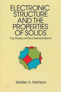 Electronic Structure and the Properties of Solids: The Physics of the Chemical Bond (Paperback)-cover