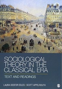 Sociological Theory in the Classical Era: Text and Readings, 3/e (Paperback)-cover