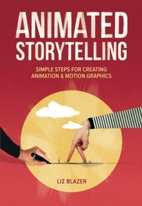 Animated Storytelling: Simple Steps For Creating Animation and Motion Graphics (Paperback)-cover