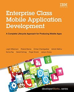 Enterprise Class Mobile Application Development: A Complete Lifecycle Approach for Producing Mobile Apps (Paperback)-cover