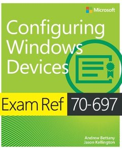 Exam Ref 70-697 Configuring Windows Devices (Paperback)-cover