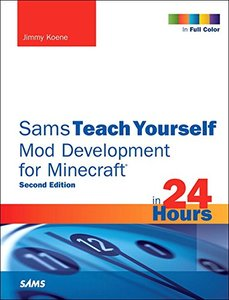 Sams Teach Yourself Mod Development for Minecraft in 24 Hours, 2/e (Paperback)-cover