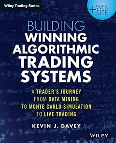 Building Winning Algorithmic Trading Systems, + Website: A Trader's Journey From Data Mining to Monte Carlo Simulation to Live Trading (Paperback)-cover