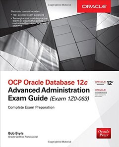 OCP Oracle Database 12c Advanced Administration Exam Guide (Exam 1Z0-063) , 3/e(Paperback)-cover