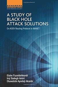 A Study of Black Hole Attack Solutions: On AODV Routing Protocol in MANET(Paperback)-cover