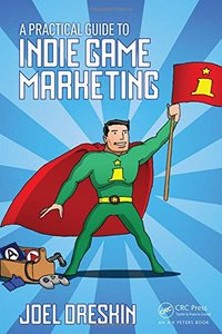 A Practical Guide to Indie Game Marketing Paperback-cover