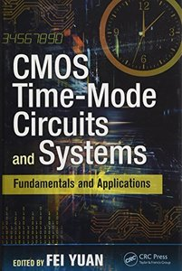 CMOS Time-Mode Circuits and Systems: Fundamentals and Applications (Devices, Circuits, and Systems)-cover