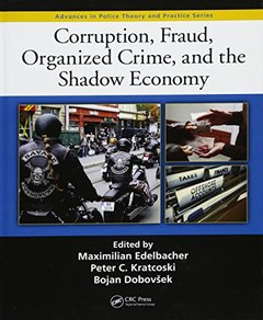 Corruption, Fraud, Organized Crime, and the Shadow Economy (Advances in Police Theory and Practice) Hardcover-cover