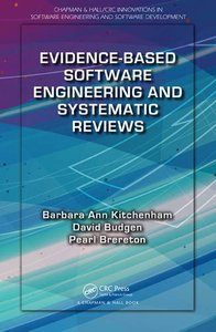 Evidence-Based Software Engineering and Systematic Reviews (Chapman & Hall/CRC Innovations in Software Engineering and Software Development Series) Hardcover-cover