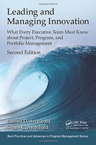Leading and Managing Innovation: What Every Executive Team Must Know about Project, Program, and Portfolio Management,  2/e(Paperback)