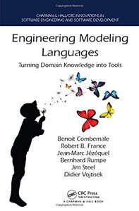 Models for Software-Intensive System Development (Chapman & Hall/CRC Innovations in Software Engineering and Software Development Series)