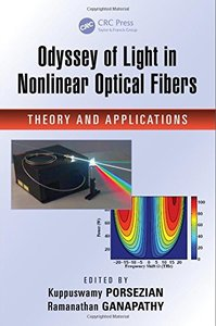 Odyssey of Light in Nonlinear Optical Fibers: Theory and Applications-cover