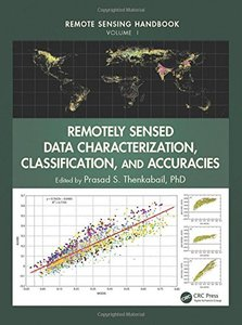 Remote Sensing Handbook - Three Volume Set: Remotely Sensed Data Characterization, Classification, and Accuracies-cover