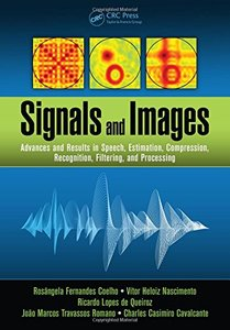 Signals and Images: Advances and Results in Speech, Estimation, Compression, Recognition, Filtering, and Processing (Hardcover)-cover