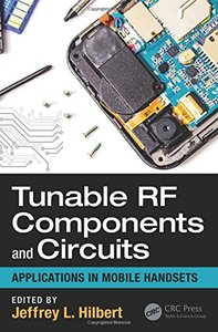 Tunable RF Components and Circuits: Applications in Mobile Handsets (Devices, Circuits, and Systems)-cover