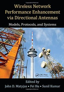 Wireless Network Performance Enhancement via Directional Antennas: Models, Protocols, and Systems-cover