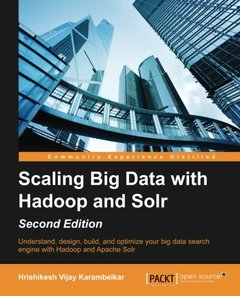 Scaling Big Data with Hadoop and Solr, 2/e (Paperback)-cover
