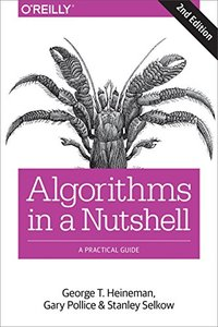 Algorithms in a Nutshell: A Practical Guide, 2/e -cover