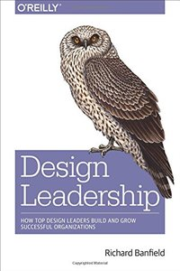 Design Leadership: How Top Design Leaders Build and Grow Successful Organizations (Paperback)-cover