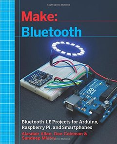 Make: Bluetooth: Bluetooth LE Projects with Arduino, Raspberry Pi, and Smartphones (Paperback)-cover