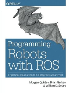 Programming Robots with ROS: A Practical Introduction to the Robot Operating Syste (Paperback)-cover