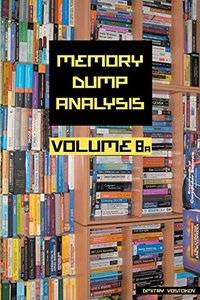 Memory Dump Analysis Anthology, Volume 8a (Paperback)-cover