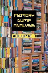 Memory Dump Analysis Anthology, Volume 7(paper)-cover