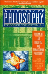 A History of Philosophy, Volume 3: Late Medieval and Renaissance Philosophy: Ockham, Francis Bacon, and the Beginning of the Modern World (Paperback)-cover