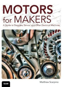 Motors for Makers: A Guide to Steppers, Servos, and Other Electrical Machines(Paperback)-cover
