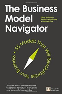 The Business Model Navigator: 55 Models That Will Revolutionise Your Business (Paperback)-cover