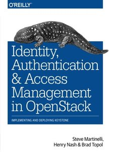 Identity, Authentication, and Access Management in OpenStack: Implementing and Deploying Keystone(Paperback)