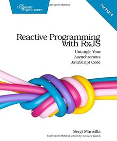 Reactive Programming with RxJS: Untangle Your Asynchronous JavaScript Code (Paperback)-cover