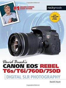 David Busch's Canon EOS Rebel T6s/T6i/760D/750D Guide to Digital SLR Photography(Paperback)-cover