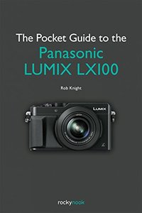 The Pocket Guide to the Panasonic LUMIX LX100 Paperback-cover