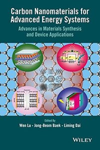 Carbon Nanomaterials for Advanced Energy Systems: Advances in Materials Synthesis and Device Applications(Hardcover)