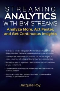 Streaming Analytics with IBM Streams: Analyze More, Act Faster, and Get Continuous Insights(Paperback)-cover
