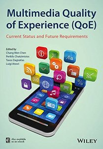 Multimedia Quality of Experience (QoE): Current Status and Future Requirements(Hardcover)-cover