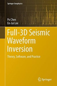 Full-3D Seismic Waveform Inversion: Theory, Software and Practice(Hardcover)
