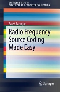 Radio Frequency Source Coding Made Easy (SpringerBriefs in Electrical and Computer Engineering) Paperback – July 7, 2015-cover