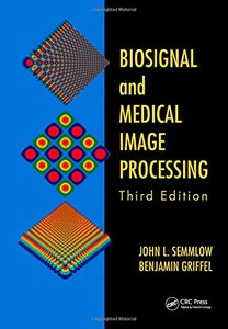 Biosignal and Medical Image Processing, 3/e (Hardcover)-cover