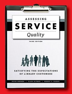 Assessing Service Quality: Satisfying the Expectations of Library Customers, 3/e (Paperback)-cover