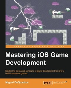 Mastering IOS Game Development Paperback – January 1, 2016-cover