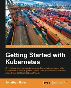 Getting Started with Kubernetes Paperback – December 22, 2015-cover