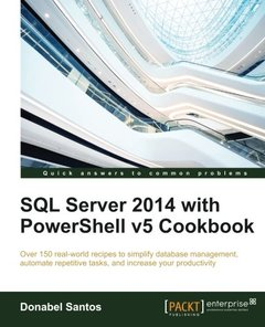 SQL Server 2014 with PowerShell v5 Cookbook Paperback – December 4, 2015-cover