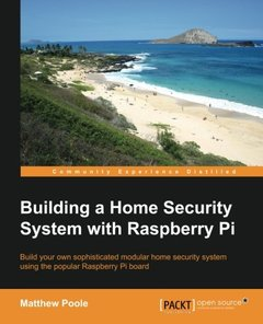Building a Home Security System with Raspberry Pi Paperback – January 1, 2016-cover