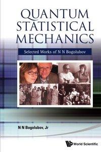 Quantum Statistical Mechanics: Selected Works of N N Bogolubov (Hardcover)