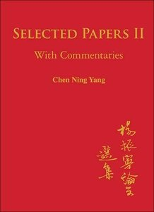 Selected Papers of Chen Ning Yang II - With Commentaries (Hardcover)-cover