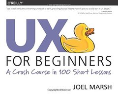 UX for Beginners: A Crash Course in 100 Short Lessons (Paperback)-cover
