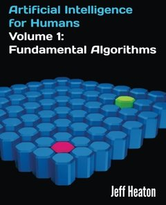 Artificial Intelligence for Humans, Volume 1: Fundamental Algorithms (Paperback)-cover