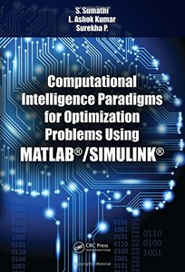 Computational Intelligence Paradigms for Optimization Problems Using MATLAB𦲷/SIMULINK𦲷 (Hardcover)-cover
